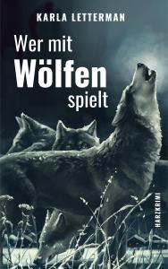 """Titelseite des Romans """"Wer mit Wölfen spielt"""""""